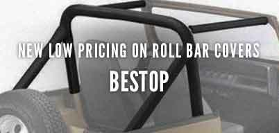 Bestop Roll Bar Covers New Low Pricing