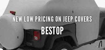 Bestop Vehicle Covers New Low Pricing