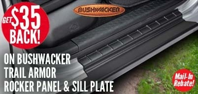 Bushwacker Rocker Panel & Still Plate - $35 Mail-In Rebate