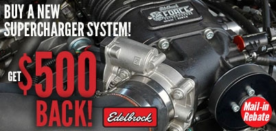 Edelbrock Supercharger Kits $500 Back