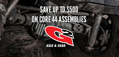 G2 Axle and Gear Core 44 Assemblies Save Up to $500