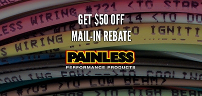 Painless Performance Chassis Harnesses $50 Mail-In Rebate